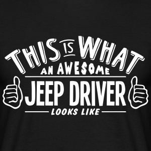awesome jeep driver looks like pro desig t-shirt - Men's T-Shirt