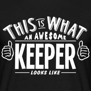 awesome keeper looks like pro design t-shirt - Men's T-Shirt