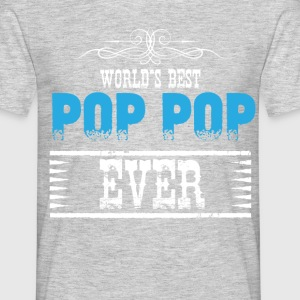 World's Best Pop Pop Ever T-Shirts - Men's T-Shirt