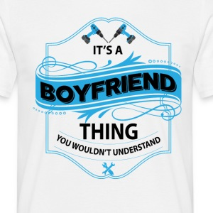 it's a boyfriend thing you wouldnt understand T-Shirts - Men's T-Shirt