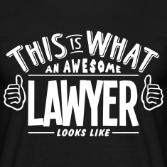 awesome lawyer looks like pro design t-shirt