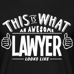 awesome lawyer looks like pro design t-shirt - Men's T-Shirt