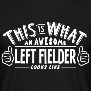 awesome left fielder looks like pro desi t-shirt - Men's T-Shirt