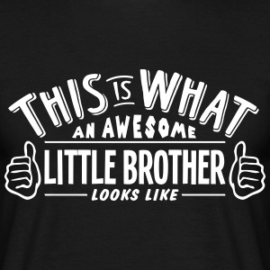 awesome little brother looks like pro de t-shirt - Men's T-Shirt