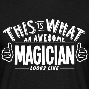 awesome magician looks like pro design t-shirt - Men's T-Shirt