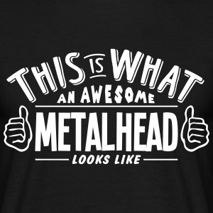 awesome metalhead looks like pro design t-shirt - Men's T-Shirt
