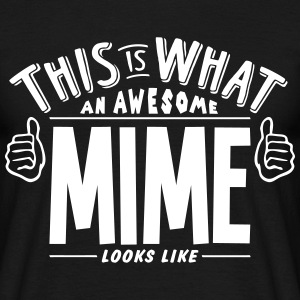 awesome mime looks like pro design t-shirt - Men's T-Shirt