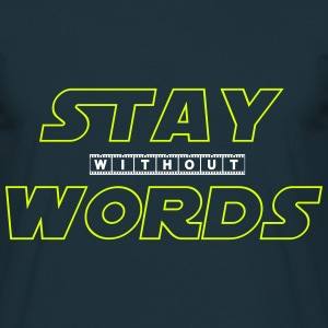 Stay Without Words T-shirts - Mannen T-shirt