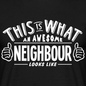 awesome neighbour looks like pro design t-shirt - Men's T-Shirt