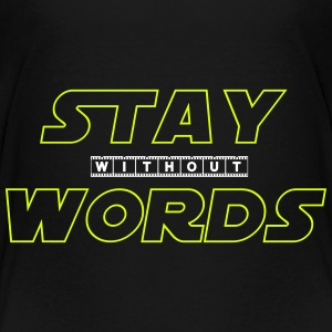 Stay Without Words Skjorter - Premium T-skjorte for tenåringer