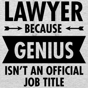 Lawyer Because Genius Isn't An Official Job Title Pullover & Hoodies - Unisex Hoodie