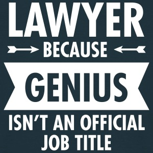 Lawyer Because Genius Isn't An Official Job Title Magliette - Maglietta da uomo