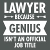 Lawyer Because Genius Isn't An Official Job Title T-Shirts - Women's V-Neck T-Shirt