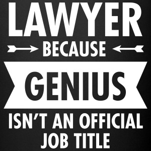 Lawyer Because Genius Isn't An Official Job Title Tassen & Zubehör - Tasse einfarbig