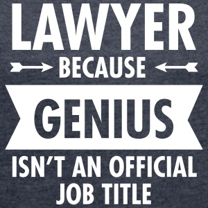 Lawyer Because Genius Isn't An Official Job Title T-shirts - Dame T-shirt med rulleærmer