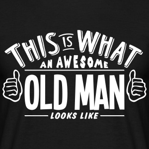 awesome old man looks like pro design t-shirt - Men's T-Shirt