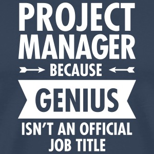 Project Manager - Genius T-Shirts - Men's Premium T-Shirt