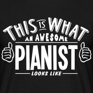 awesome pianist looks like pro design t-shirt - Men's T-Shirt