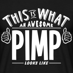 awesome pimp looks like pro design t-shirt - Men's T-Shirt
