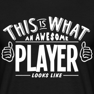 awesome player looks like pro design t-shirt - Men's T-Shirt