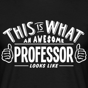 awesome professor looks like pro design t-shirt - Men's T-Shirt