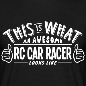 awesome rc car racer looks like pro desi t-shirt - Men's T-Shirt