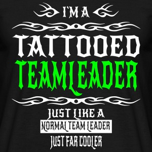 TATTOOEDTEAMLEADERNEW T-Shirts - Men's T-Shirt