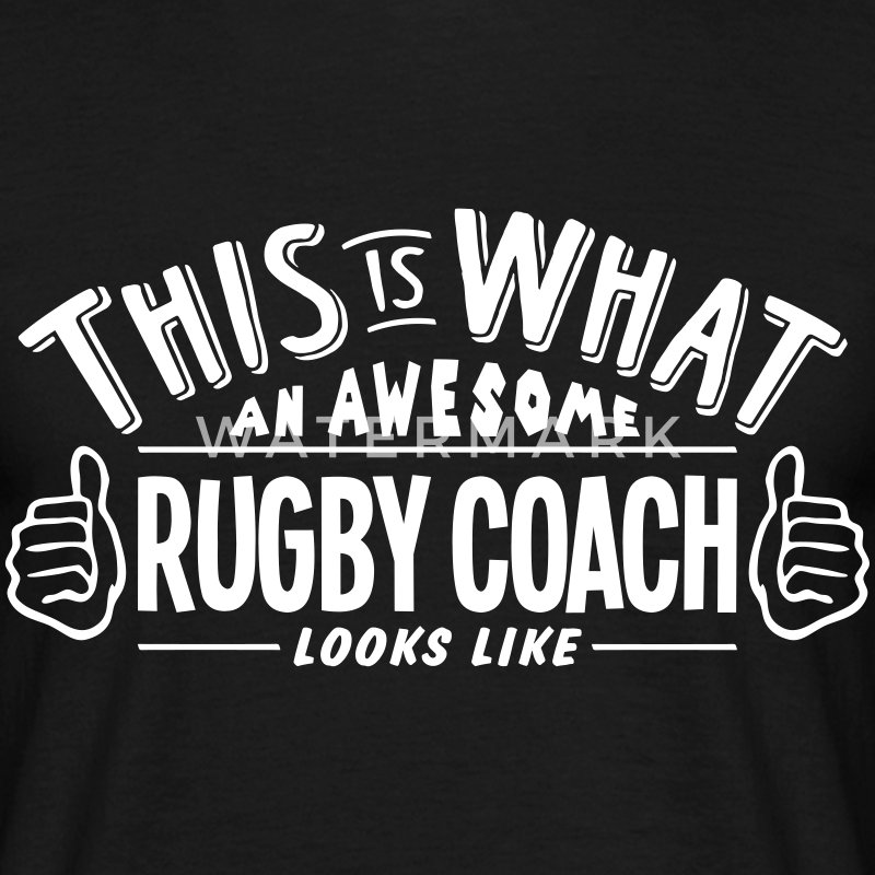 awesome rugby coach looks like pro desig t-shirt - Men's T-Shirt