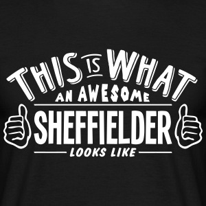 awesome sheffielder looks like pro desig t-shirt - Men's T-Shirt