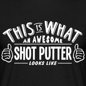 awesome shot putter looks like pro desig t-shirt - Men's T-Shirt