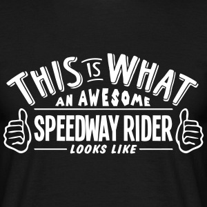 awesome speedway rider looks like pro de t-shirt - Men's T-Shirt