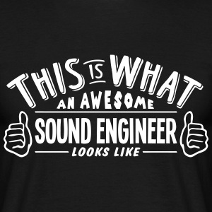 awesome sound engineer looks like pro de t-shirt - Men's T-Shirt