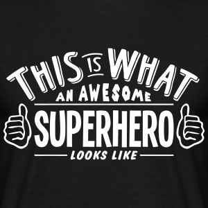 awesome superhero looks like pro design t-shirt - Men's T-Shirt