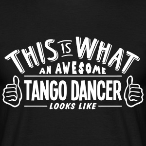 awesome tango dancer looks like pro desi t-shirt - Men's T-Shirt