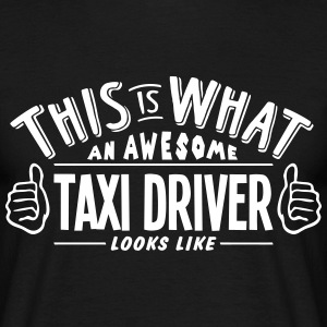 awesome taxi driver looks like pro desig t-shirt - Men's T-Shirt