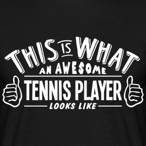 awesome tennis player looks like pro des t-shirt - Men's T-Shirt