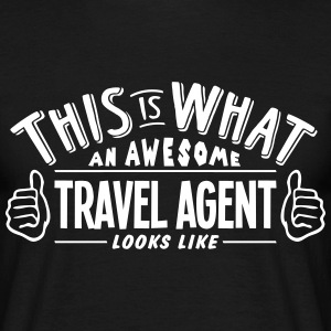 awesome travel agent looks like pro desi t-shirt - Men's T-Shirt