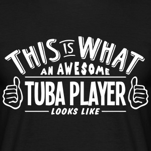 awesome tuba player looks like pro desig t-shirt - Men's T-Shirt