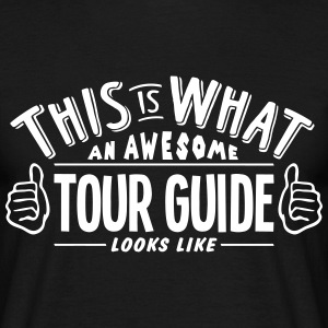 awesome tour guide looks like pro design t-shirt - Men's T-Shirt
