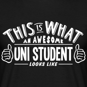 awesome uni student looks like pro desig t-shirt - Men's T-Shirt