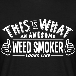 awesome weed smoker looks like pro desig t-shirt - Men's T-Shirt