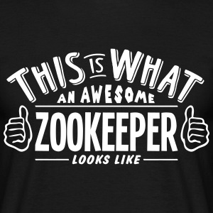 awesome zookeeper looks like pro design t-shirt - Men's T-Shirt