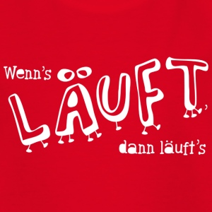 Wenn's läuft, ... T-Shirts - Teenager T-Shirt