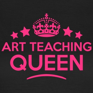 art teaching queen keep calm style WOMENS T-SHIRT - Women's T-Shirt
