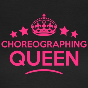 choreographing queen keep calm style cop WOMENS T- - Women's T-Shirt