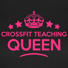 crossfit teaching queen keep calm style  WOMENS T-