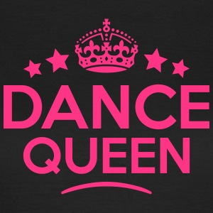 dance queen keep calm style WOMENS T-SHIRT - Women's T-Shirt