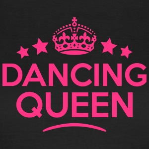 dancing queen keep calm style WOMENS T-SHIRT - Women's T-Shirt