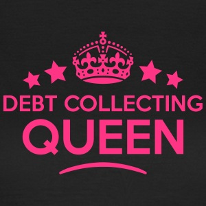 debt collecting queen keep calm style co WOMENS T- - Women's T-Shirt