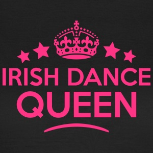 irish dance queen keep calm style WOMENS T-SHIRT - Women's T-Shirt
